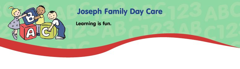 Joseph Family Day Care - Learning is fun.